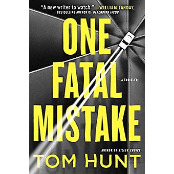 One Fatal Mistake by Tom Hunt - 9780399586439 Book
