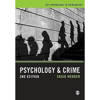 Psychology and Crime - A Transdisciplinary Perspective by Craig Webber