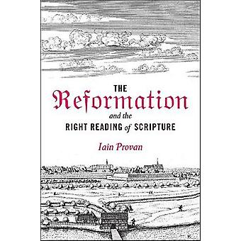 The Reformation and the Right Reading of Scripture by Iain Provan - 9