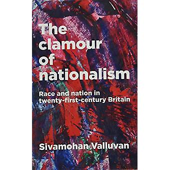 The Clamour of Nationalism - Race and Nation in Twenty-First-Century B