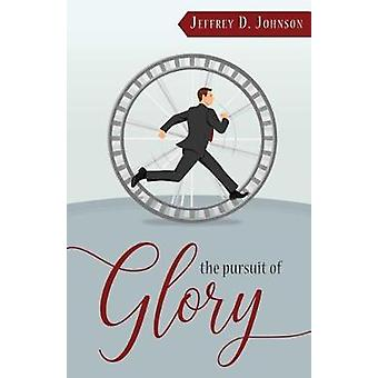 Pursuit Of Glory - The by Jeffrey D Johnson - 9781601785985 Book