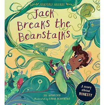 Jack Breaks the Beanstalks - A Story about Honesty door Sue Nicholson -