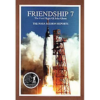 Friendship 7  The First Flight of John Glenn - The NASA Mission Report