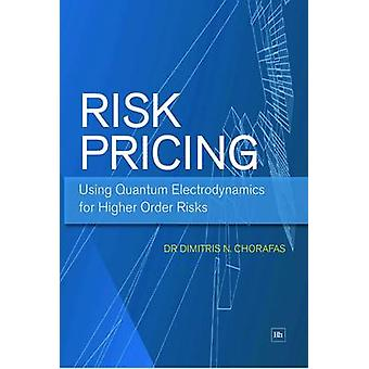 Risk Pricing - Using Quantum Electrodynamics for Higher Order Risks by