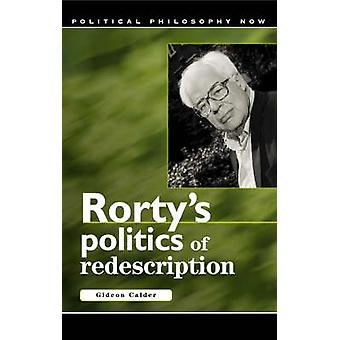 Rorty's Politics of Redescription by Gideon Calder - 9780708319604 Bo