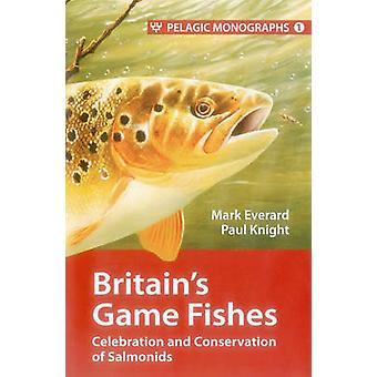Britain's Game Fishes - Celebration and Conservation of Salmonids - 1 b