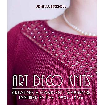 Art Deco Knits - Creating a hand-knit wardrobe inspired by the 1920s -