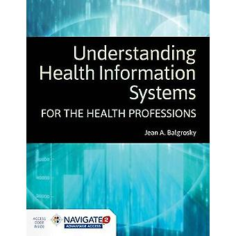 Understanding Health Information Systems For The Health Professions b