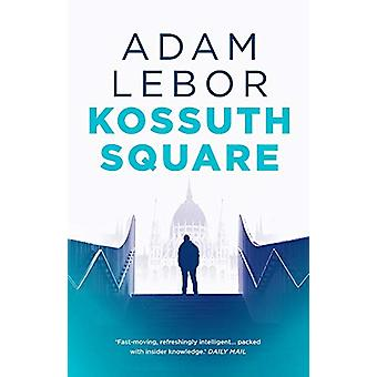 Kossuth Square by Adam Lebor - 9781786692733 Book