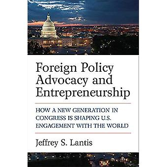 Foreign Policy Advocacy and Entrepreneurship - How a New Generation in