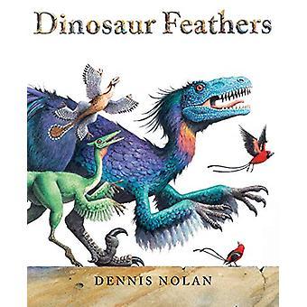 Dinosaur Feathers - An Epic Rhyme by Dennis Nolan - 9780823443307 Book
