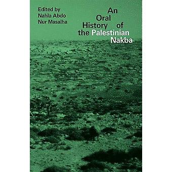 An Oral History of the Palestinian Nakba by Nahla Abdo - 978178699350