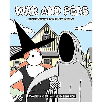 War and Peas - Funny Comics for Dirty Lovers by Jonathan Kunz & El
