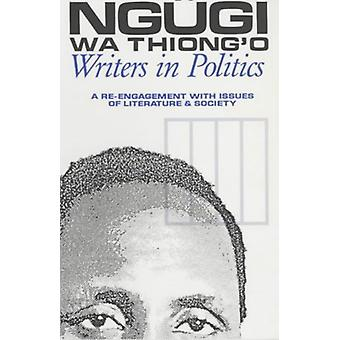 Writers in Politics - A Re-engagement with Issues of Literature and S