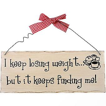 Something Different I Keep Losing Weight Hanging Sign