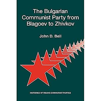 The Bulgarian Communist Party from Blagoev to Zhivkov: Histories of Ruling Communist Parties