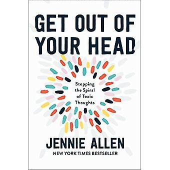 Get Out of your Head: The� One Thought that Can Shift Our Chaotic Minds