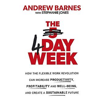 The 4 Day Week by Barnes & Andrew