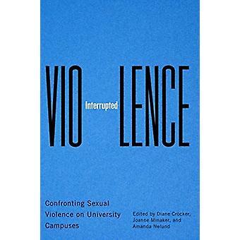 Violence Interrupted by Crocker & DianeMinaker & JoanneNeland & Amanda