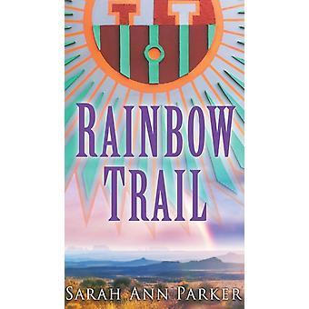 RAINBOW TRAIL-tekijä PARKER & SARAH ANN