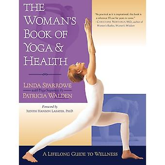 The Womans Book Of Yoga And Health by Sparrowe & LindaWalden & Patricia