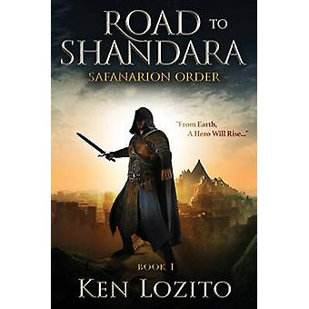 Road to Shandara - Book One of the Safanarion Order by Ken Lozito - 97