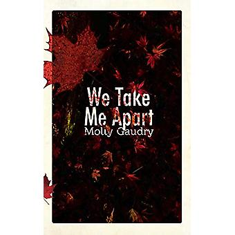 We Take Me Apart by Molly Gaudry - 9780988732889 Book