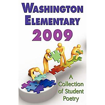 Washington Elementary 2009;a Collection of Student Poetry by Sharon L