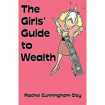 The Girls' Guide to Wealth by Rachel Cunningham-Day - 9781581125061 B