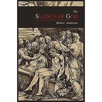 The Silence of God by Robert Anderson - 9781614270393 Book