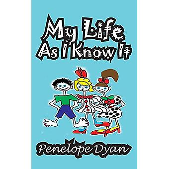 My Life as I Know It by Penelope Dyan - 9781935630456 Book