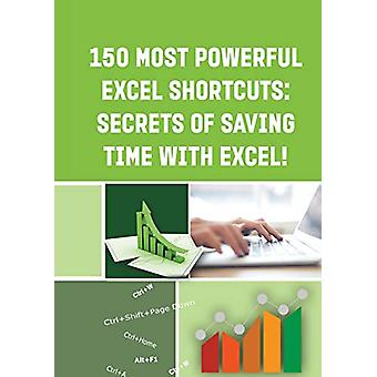 150 Most Powerful Excel Shortcuts -  - SECRETS of SAVING TIME WITH EXCE