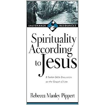 Spirituality according to Jesus by Rebecca Manley Pippert - 978184474