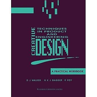 Creative Techniques in Product and Engineering Design A Practical Workbook