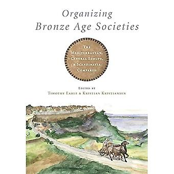 Organisering av bronsealdersamfunn: Middelhavet, Sentral-Europa og Scandanavia sammenlignet