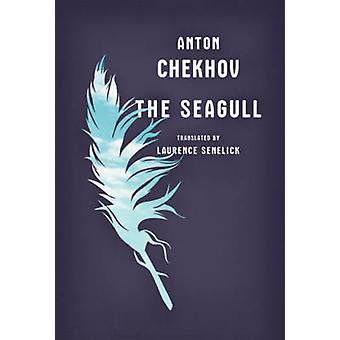 The Seagull by Anton Chekhov - Laurence Senelick - 9780393338171 Book