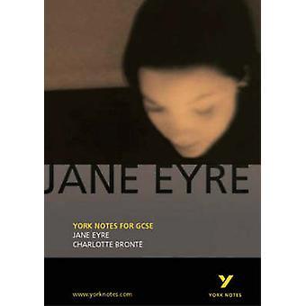 Jane Eyre - York Notes for GCSE - Charlotte Bronte by Sarah Rowbottam -