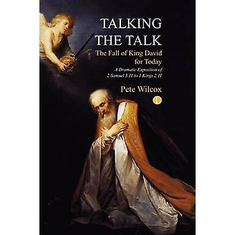 Talking the Talk - A Dramatic Exposition of 2 Samuel 5.11 to 1 Kings 2