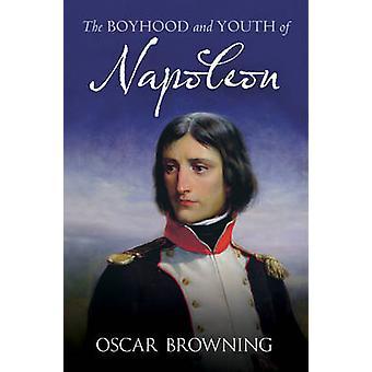 L'infanzia e la gioventù di Napoleone di Oscar Browning - 9781781550113 B