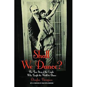 Shall We Dance? - The True Story of the Couple Who Taught the World to