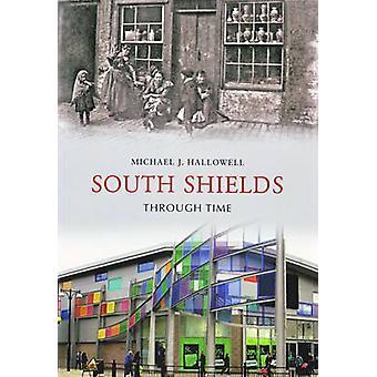 South Shields Through Time by Michael J. Hallowell - 9781848680715 Bo