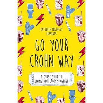 Ga je weg van de Crohn - een Gutsy gids voor het leven met de ziekte van Crohn door Ka