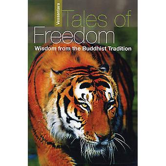 Tales of Freedom - Wisdom from the Buddhist Tradition by Vessantara -