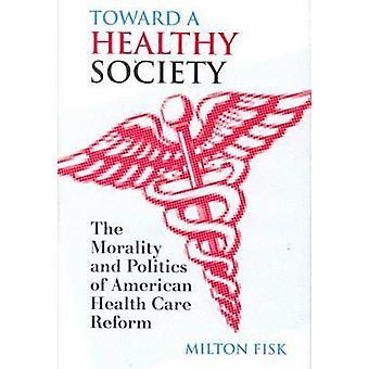 Hacia una sociedad sana - la moral y la política de salud americano