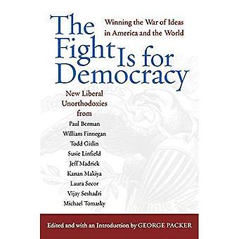 La lucha es por la democracia: ganar la guerra de las Ideas en América y el mundo