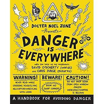 Gefahr ist allgegenwärtig: Ein Handbuch für die Vermeidung der Gefahr