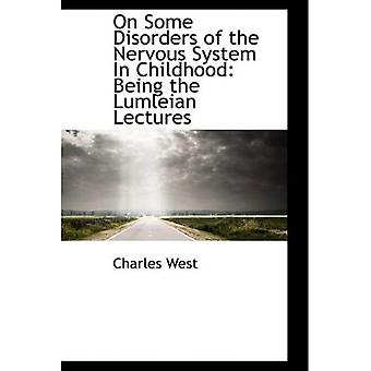 On Some Disorders of the Nervous System In Childhood: Being the Lumleian Lectures