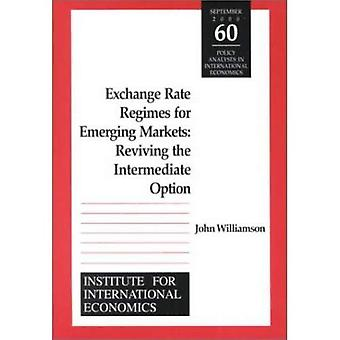 Exchange Rate Regimes for East Asia : Reviving the Intermediate Option