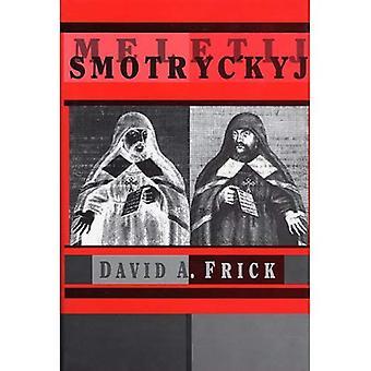 Meletij Smotryc'kyj (Harvard-Serie im ukrainischen Studien)