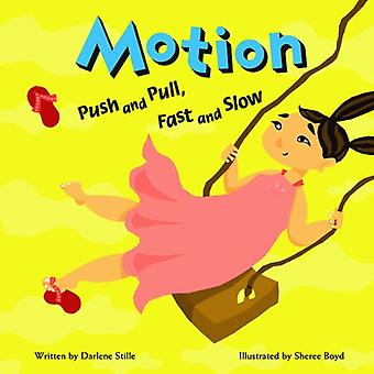 Motion: Push and Pull, Fast and Slow (Amazing Science (Picture Window))
